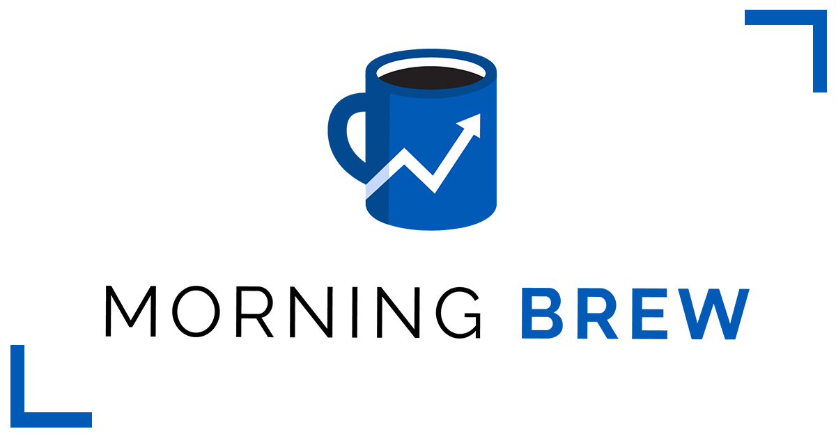 Morning Brew - Latest Email