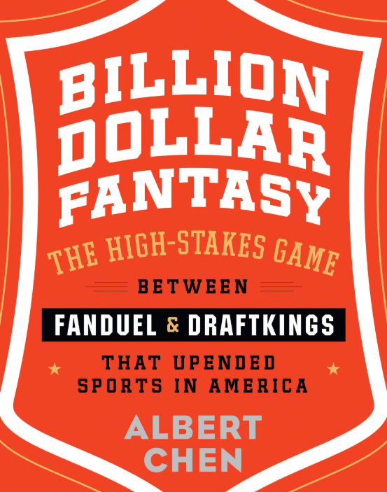 Inside the improbable rise of FanDuel and DraftKings with Albert Chen Houghton Mifflin Harcourt